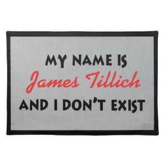 My Name Is James Tillich Placemats