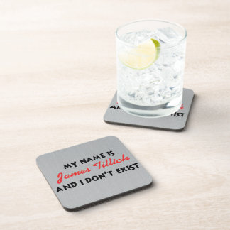 My Name Is James Tillich Coasters