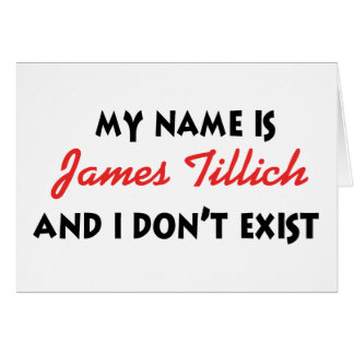 My Name Is James Tillich Greeting Card