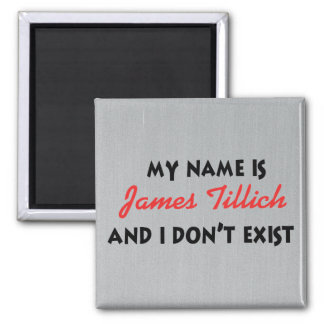 My Name Is James Tillich Square Magnet