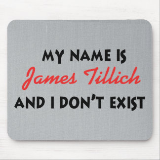 My Name Is James Tillich Mouse Pad