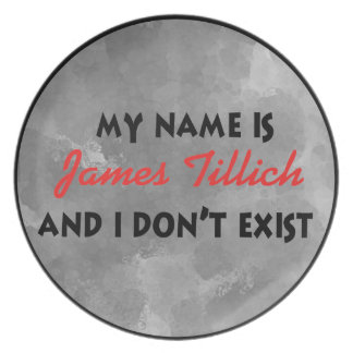 My Name Is James Tillich Party Plate
