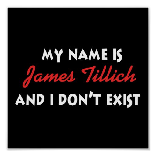 My Name Is James Tillich Print