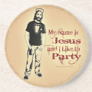 MY NAME IS JESUS AND I LIKE TO PARTY COASTER