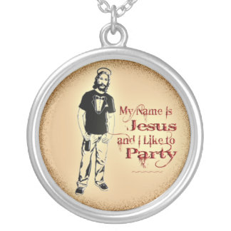 MY NAME IS JESUS AND I LIKE TO PARTY ROUND PENDANT NECKLACE