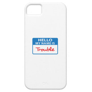 MY NAME IS TROUBLE iPhone 5 COVER