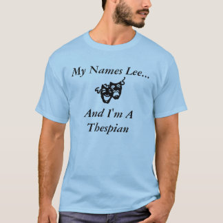 My Names ____ And I'm A Thespian T-Shirt