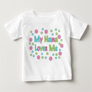 My Nana Loves Me Baby T-Shirt