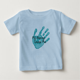 """""""My Nanny Loves Me""""-Teal Baby T-Shirt"""