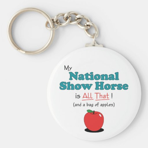 My National Show Horse is All That! Funny Horse Key Chain