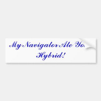 My Navigator Ate Your Hybrid! Bumper Sticker