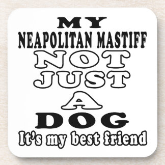 My Neapolitan Mastiff Not Just A Dog Coasters