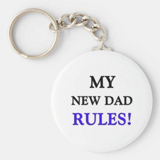 My New Dad Rules Keychain