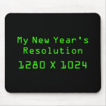My New Year's Resolution - 1280 X 1024 Mouse Pad