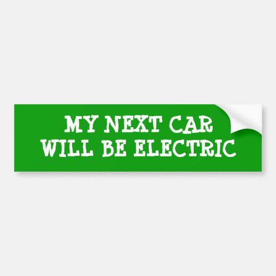 My Next Car Will Be Electric Bumper Sticker
