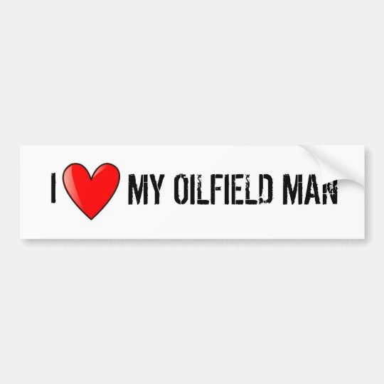 MY OILFIELD MAN BUMPER STICKER