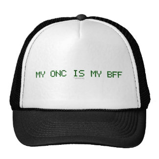 MY ONC IS MY BFF CAP