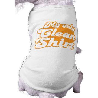 My only clean shirt sleeveless dog shirt