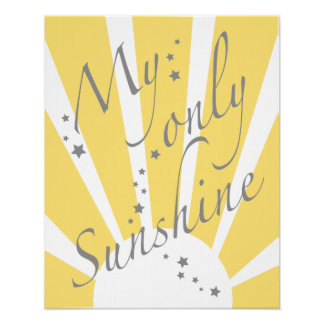 My only sunshine poster