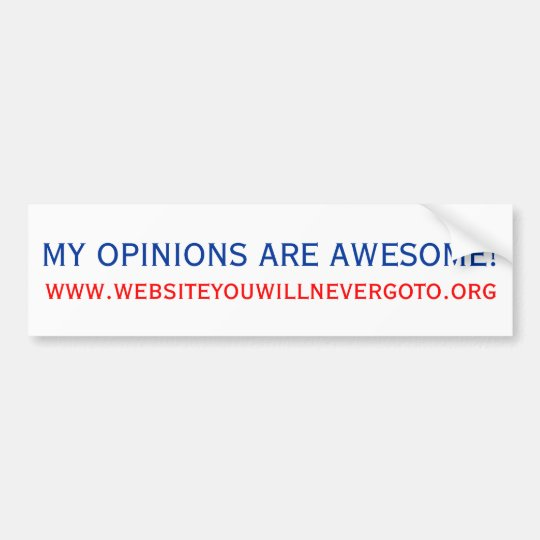 My Opinions Are Awesome! Bumper Sticker