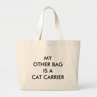 My Other Bag is a Cat Carrier Jumbo tote