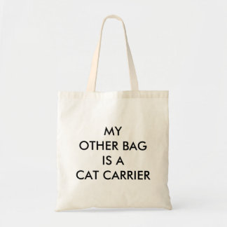 My Other Bag is a Cat Carrier tote - Black text