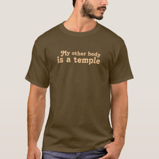 My other body is a temple T-Shirt