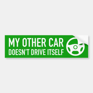 My Other Car Doesn't Drive Itself Bumper Sticker