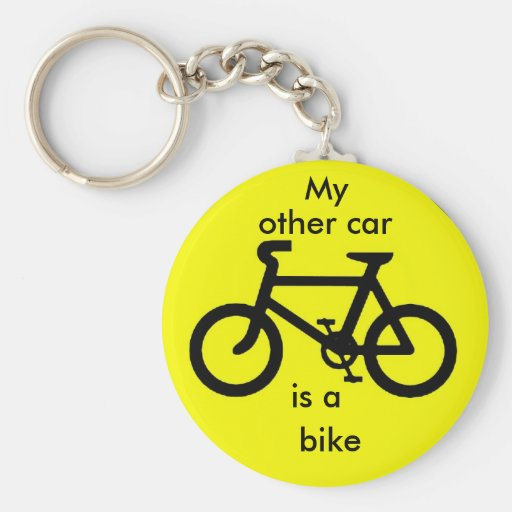 My other car is a bike. key chain