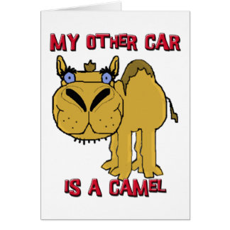 My Other Car is a Camel Schnozzle Cartoon Greeting Card