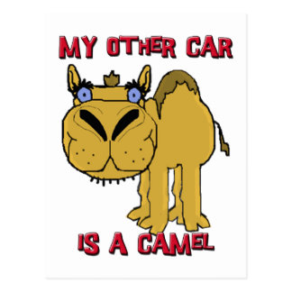My Other Car is a Camel Schnozzle Cartoon Postcard