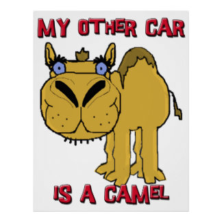 My Other Car is a Camel Schnozzle Cartoon Poster