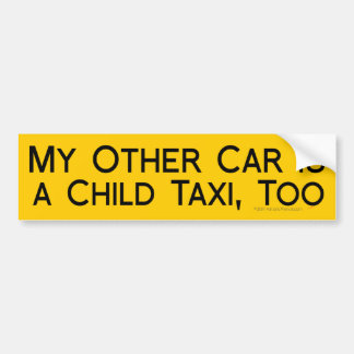 My Other Car is a Child Taxi Funny for Fathers Bumper Sticker
