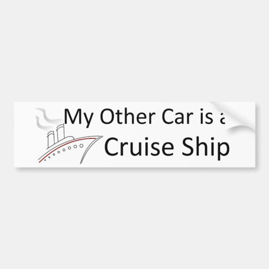 My Other Car is a Cruise Ship Bumper