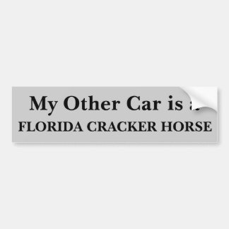 My Other Car Is A Florida Cracker Horse Bumper Sticker
