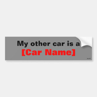 My other car is a... (Gray) Bumper Sticker