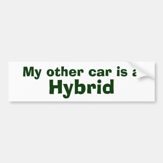 My other car is a , Hybrid Bumper Sticker