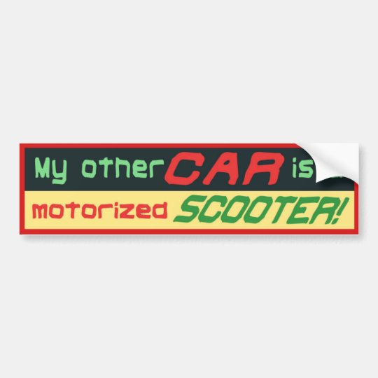 My other car is a motorised SCOOTER! Bumper Sticker