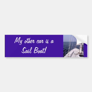 My other car is a Sail Boat! Bumper Sticker