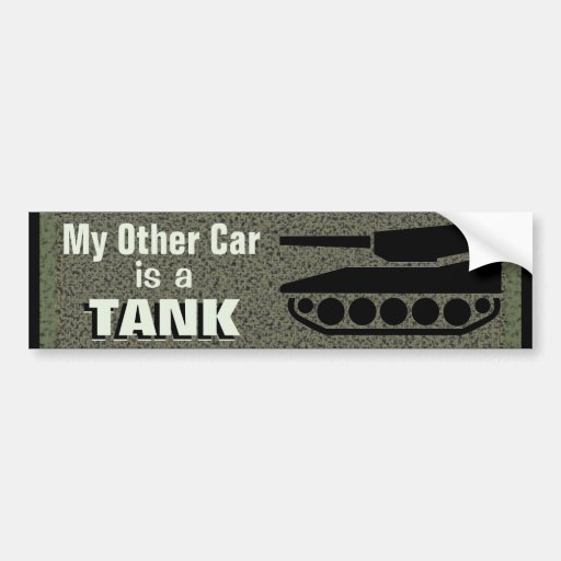 My Other Car Is A Tank Bumper Stickers