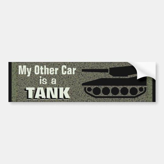 My Other Car Is A Tank Funny Bumper