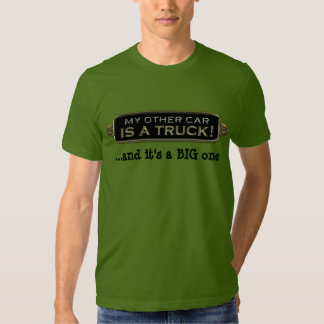My Other Car Is A Truck TShirt