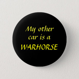 My other car is a WARHORSE 6 Cm Round Badge