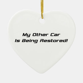 My Other Car Is Being Restored Ornaments