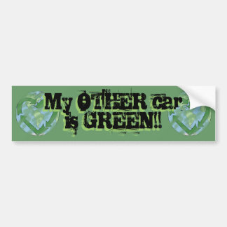 My OTHER car is GREEN!! Bumper Sticker