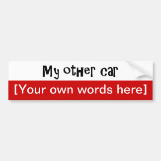 my-other-car-template bumper stickers