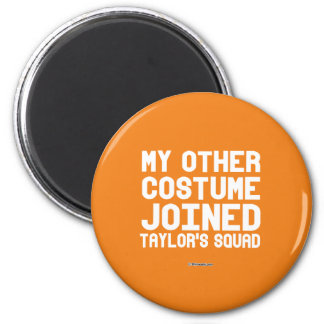 My other costume joined Taylor's Squad 6 Cm Round Magnet