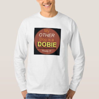 My Other Dog is a Dobie T-shirts