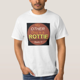 My Other Dog is a Rottie T-Shirt