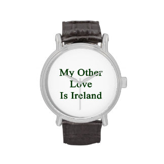 My Other Love Is Ireland Wristwatch